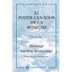 PODER SANADOR DE LA BONDAD EL. PERDONAR NUESTRAS LIMITACIONES