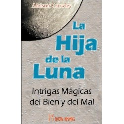 HIJA DE LA LUNA LA. Intrigas mágicas del Bien y del Mal