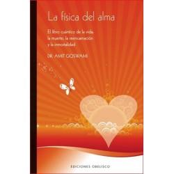 FISICA DEL ALMA LA. El libro cuántico de la vida la muerte.