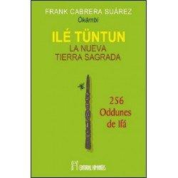 ILE TUNTUN LA NUEVA TIERRA SAGRADA .256 ODDUNES DE IFA