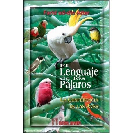 LENGUAJE DE LOS PÁJAROS El. La Conferencia de las Aves