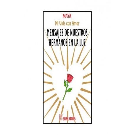 MENSAJES DE NUESTROS HERMANOS EN LA LUZ. Mi Vida Con Amor
