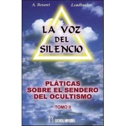 VOZ DEL SILENCIO LA . PLATICAS SOBRE EL SENDERO DEL OCULTISMO TOMO II