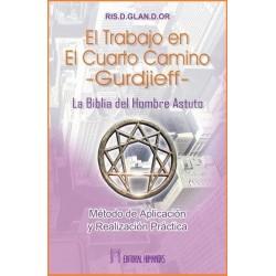 TRABAJO EN EL CUARTO CAMINO GURDJIEFF LA BIBLIA DEL HOMBRE