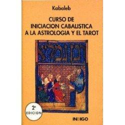 CURSO DE INICIACION CABALISTICA A LA ASTROLOGIA Y EL TAROT