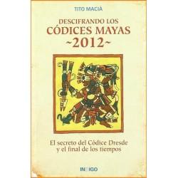 DESCIFRANDO LOS CODICES MAYAS 2012