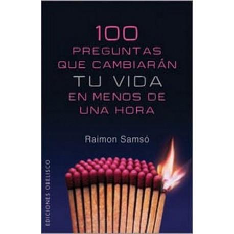 100 PREGUNTAS QUE CAMBIARAN TU VIDA EN MENOS DE UNA HORA