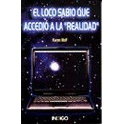 """LOCO SABIO QUE ACCEDIO"""" A LA REALIDAD EL"""""""