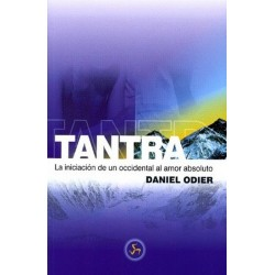TANTRA. LA INICIACION DE UN OCCIDENTAL AL AMOR ABSOLUTO