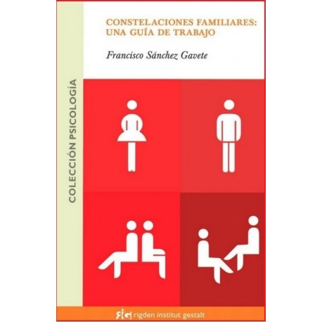 CONSTELACIONES FAMILIARES: UNA GUIA DE TRABAJO