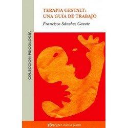 TERAPIA GESTALT: UNA GUIA DE TRABAJO