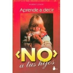 APRENDE A DECIR NO A TUS HIJOS