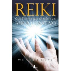 REIKI. Guía Práctica para el Sendero del Amor Curativo