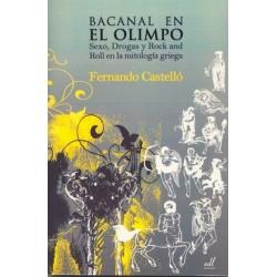 BACANAL EN EL OLIMPO. SEXO DROGAS Y ROCK AND ROLL EN LA MITOLOGIA GRIEGA
