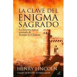 CLAVE DEL ENIGMA SAGRADO LA. LA HISTORIA NUNCA CONTADA DE RENNES LE CHÂTEAU
