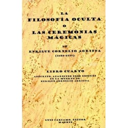 FILOSOFIA OCULTA O LAS CEREMONIAS MAGICAS LA. LIBRO IV