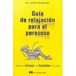 GUIA DE RELAJACION PARA EL PEREZOSO
