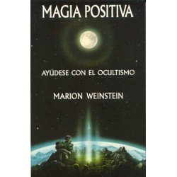 MAGIA POSITIVA. Ayúdese con el Ocultismo