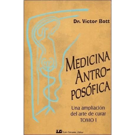 MEDICINA ANTROPÓSOFICA. TOMO 1