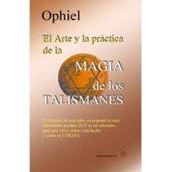 ARTE Y PRACTICA DE LA MAGIA DE LOS TALISMANES