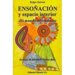 ENSOÑACION Y ESPACIO INTERIOR. EL MUNDO DEL CHAMAN