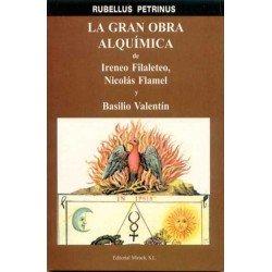 GRAN OBRA ALQUIMICA DE IRENEO FILALETEO NICOLAS FLAMEL Y BASILIO VALENTIN.