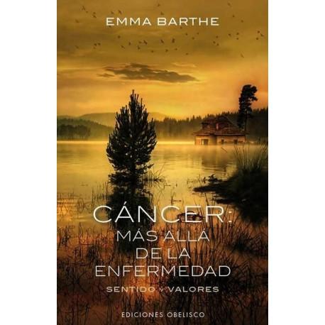 CANCER: MAS ALLA DE LA ENFERMEDAD