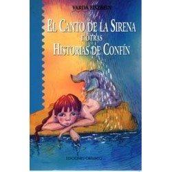 CANTO DE LA SIRENA Y OTRAS HISTORIAS DE CONFÍN EL