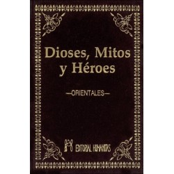 DIOSES MITOS Y HEROES ORIENTALES