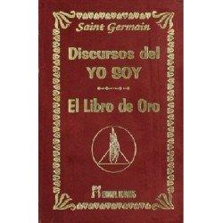 DISCURSOS DEL YO SOY. LIBRO DE ORO
