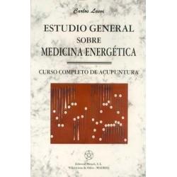 ESTUDIO GENERAL SOBRE MEDICINA ENERGETICA. CURSO COMPLETO DE ACUPUNTURA.