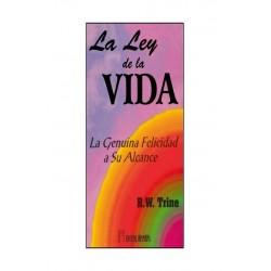 LEY DE LA VIDA. LA La Genuina Felicidad a su Alcance