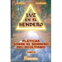 LUZ EN EL SENDERO PLATICAS SOBRE EL SENDERO DEL OCULTISMO TOMO III