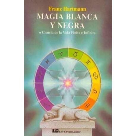 MAGIA BLANCA Y NEGRA O CIENCIA DE LA VIDA FINITA E INFINITA