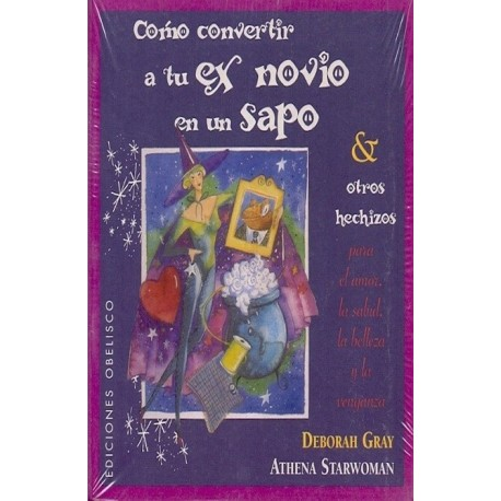 COMO CONVERTIR A TU EX NOVIO EN UN SAPO