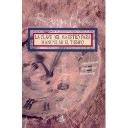 CLAVES DEL MAESTRO PARA MANIPULAR EL TIEMPO