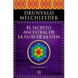 SECRETO ANCESTRAL DE LA FLOR DE LA VIDA EL VOL. 1