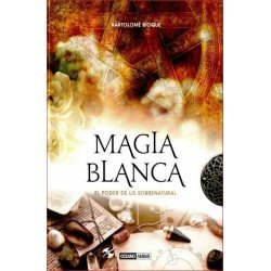MAGIA BLANCA. EL PODER DE LO SOBRENATURAL