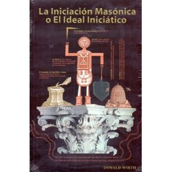 INICIACION MASONICA O EL IDEAL INICIATICO LA