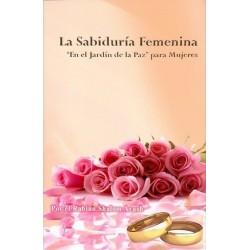 SABIDURIA FEMENINA LA .En el Jardín de la Paz para mujeres