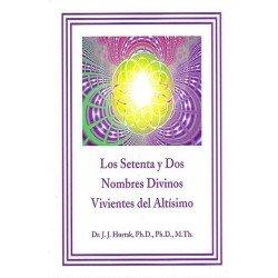 SETENTA Y DOS NOMBRES DIVINOS VIVIENTES DEL ALTISIMO