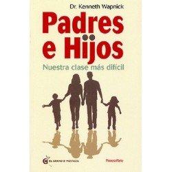 PADRES E HIJOS VOL. 1 Nuestra Clase mas Dificil