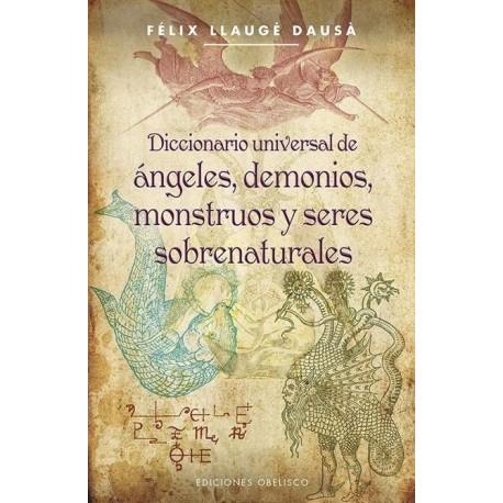 DICCIONARIO UNIVERSAL DE ANGELES DEMONIOS MONSTRUOS Y SERES SOBRENATURALES