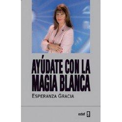AYÚDATE CON LA MAGIA BLANCA