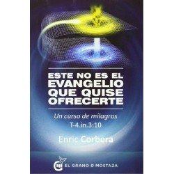 ESTE NO ES EL EVANGELIO QUE QUISE OFRECERTE