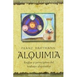 ALQUIMIA. Reglas y principios del trabajo alquímico