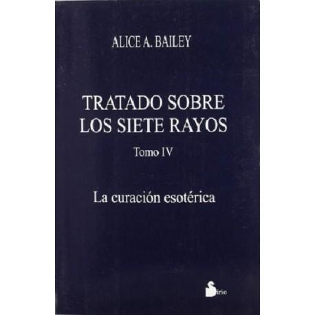 TRATADO SOBRE LOS SIETE RAYOS TOMO IV. LA CURACIÓN ESOTÉRICA