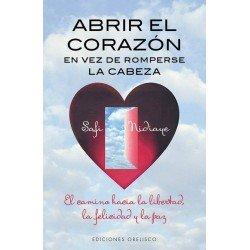 ABRIR EL CORAZON EN VEZ DE ROMPERSE LA CABEZA