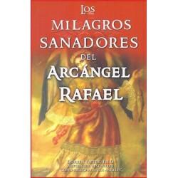 MILAGROS SANADORES DEL ARCANGEL RAFAEL LOS