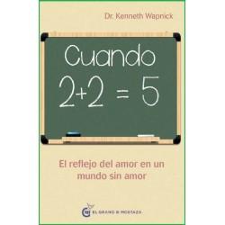 CUANDO 2 MAS 2 IGUAL A 5. El reflejo del amor en un mundo sin amor